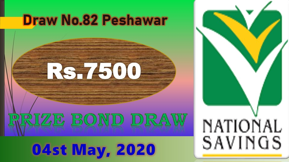 Rs. 7500 Prize bond Peshawar 04.05.2020 Draw #82 lists Monday Check online